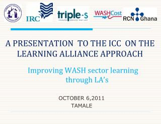 A PRESENTATION  TO THE ICC  ON THE  LEARNING ALLIANCE APPROACH