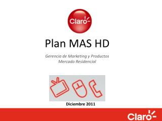 Plan MAS HD Gerencia de Marketing y Productos Mercado Residencial