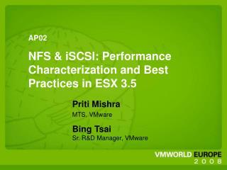 Priti Mishra MTS, VMware Bing Tsai Sr. R&D Manager, VMware