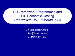 EU Framework Programmes and  Full Economic Costing Universities UK, 18 March 2005