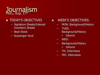 Journalism  Mon., Aug. 17 th