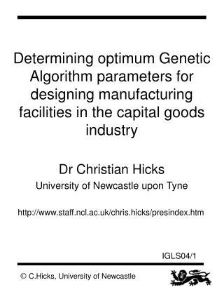 Dr Christian Hicks University of Newcastle upon Tyne