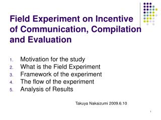 Field Experiment on Incentive of Communication, Compilation and Evaluation