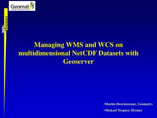Managing WMS and WCS on multidimensional NetCDF Datasets with Geoserver