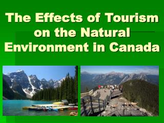 The Effects of Tourism on the Natural Environment in Canada