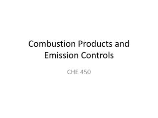 Combustion Products and Emission Controls