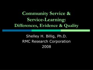Community Service   Service-Learning:  Differences, Evidence  Quality