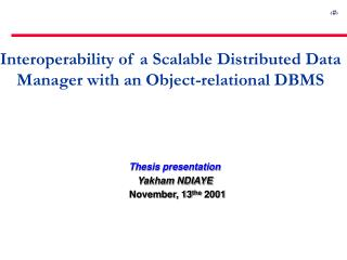 Thesis presentation Yakham NDIAYE November, 13 the  2001