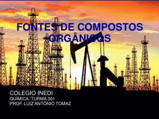 COLEGIO INEDI QUÍMICA, TURMA 301 PROF. LUIZ ANTÔNIO TOMAZ