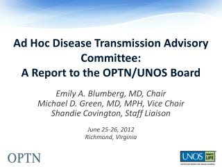 Ad Hoc Disease Transmission Advisory Committee: A Report to the OPTN/UNOS Board