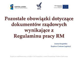 Pozostałe obowiązki dotyczące dokumentów rządowych wynikające z  Regulaminu pracy RM
