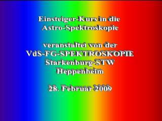 Einsteiger-Kurs in die  Astro-Spektroskopie veranstaltet von der VdS-FG-SPEKTROSKOPIE