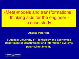 (Meta)model s a nd  t ransformation s  ! thinking aids for the engineer - a case study