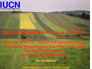 Dorota Metera IUCN Programme Office for Central Europe
