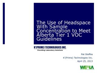 The Use of Headspace  With Sample Concentration  to Meet Alberta Tier 1 VOC Guidelines