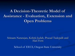 A Decision-Theoretic Model of Assistance - Evaluation, Extension and Open Problems