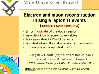 Electron  and muon reconstruction in single lepton tT events ( Analysis Note 2005-024 )
