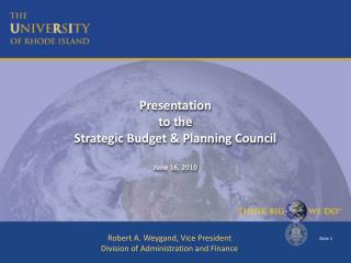 Presentation to the Strategic Budget & Planning Council June 16, 2010
