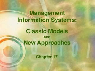 Management Information Systems: Classic Models  and New Approaches