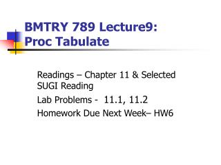 BMTRY 789 Lecture9:  Proc Tabulate