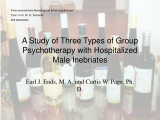 A Study of Three Types of Group Psychotherapy with Hospitalized Male Inebriates