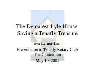 The Demarest-Lyle House:  Saving a Tenafly Treasure