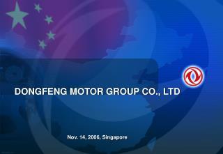 DONGFENG MOTOR GROUP CO., LTD Nov. 14, 2006, Singapore