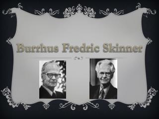 Burrhus  Fredric Skinner