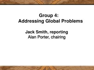 Group 4:  Addressing Global Problems