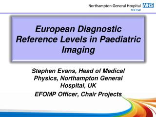 European Diagnostic Reference Levels in Paediatric  Imaging