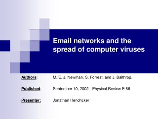 Email networks and the spread of computer viruses