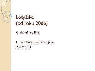 Lotyšsko (od roku 2006)