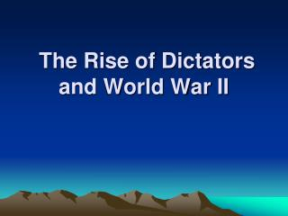 The Rise of Dictators and World War II