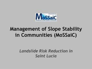 Management of Slope Stability in Communities MoSSaiC