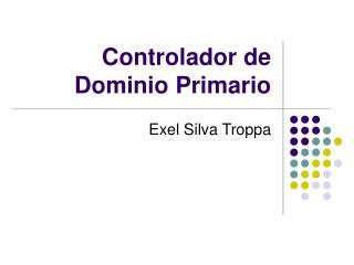 Controlador de Dominio Primario