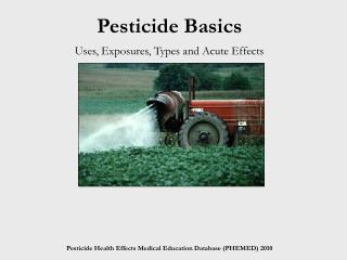 Pesticide Basics Uses, Exposures, Types and Acute Effects