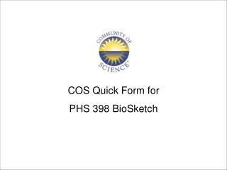 COS Quick Form for  PHS 398 BioSketch