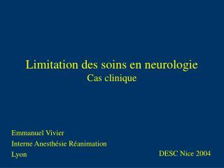 Limitation des soins en neurologie Cas clinique