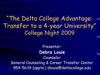 The Delta College Advantage:  Transfer to a 4-year University  College Night 2009