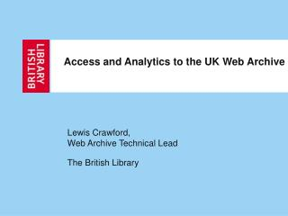 Access and Analytics to the UK Web  Archive