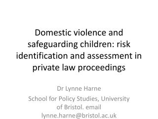 Domestic violence and safeguarding children: risk identification and assessment in private law proceedings
