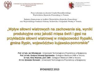 Praca wykonana na zlecenie Urz?du Marsza?kowskiego Wojew�dztwa Kujawsko-Pomorskiego w Toruniu