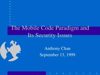 The Mobile Code Paradigm and Its Security Issues