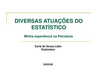 Carla de Souza Lôbo Estatística 28/03/08