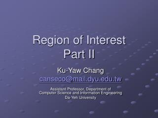 Region of Interest Part II