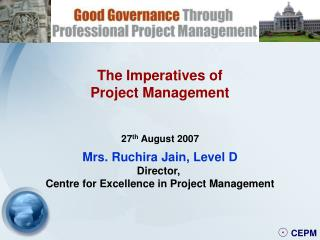 Mrs. Ruchira Jain, Level D Director,  Centre for Excellence in Project Management
