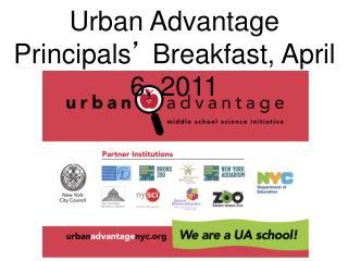 Urban Advantage Principals '  Breakfast, April 6, 2011