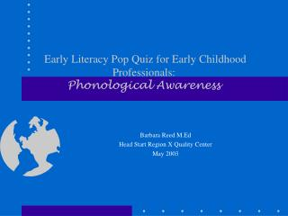 Early Literacy Pop Quiz for Early Childhood Professionals:  Phonological Awareness