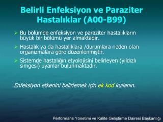 Belirli Enfeksiyon ve Paraziter Hastaliklar A00-B99