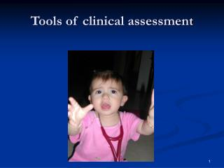 Tools of clinical assessment